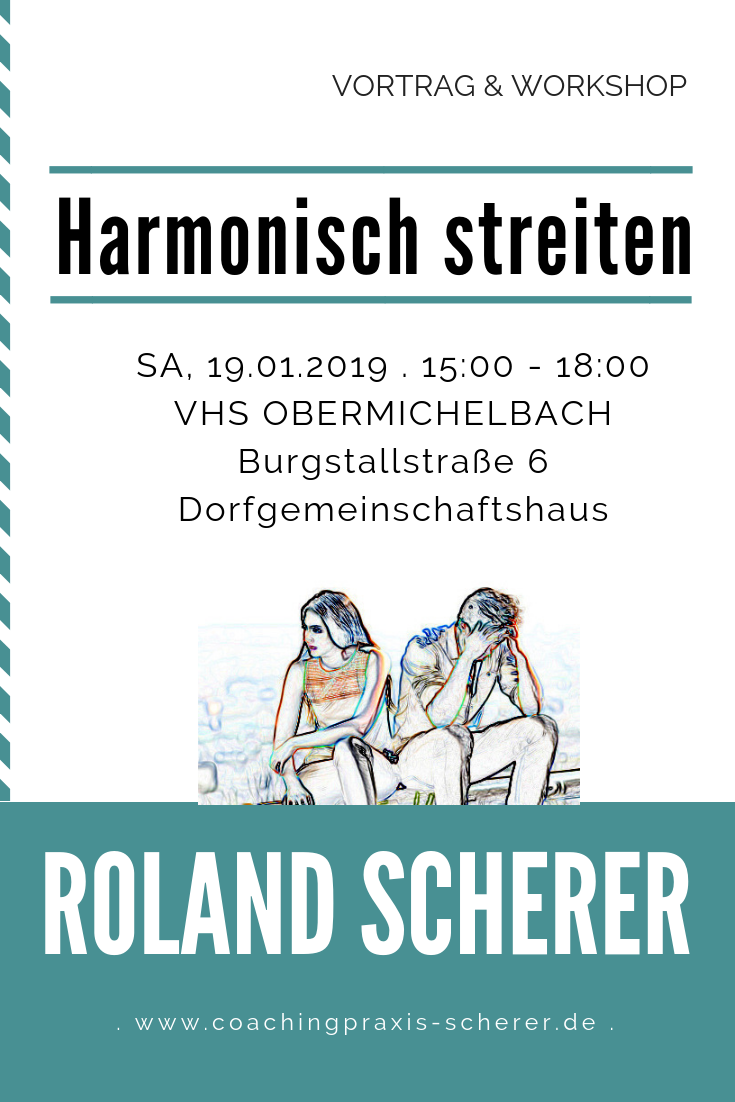 """Workshop """"Harmonisch streiten in Beziehungen"""" 19.01.2019 bei VHS Obermichelbach - Dozent Roland Scherer"""